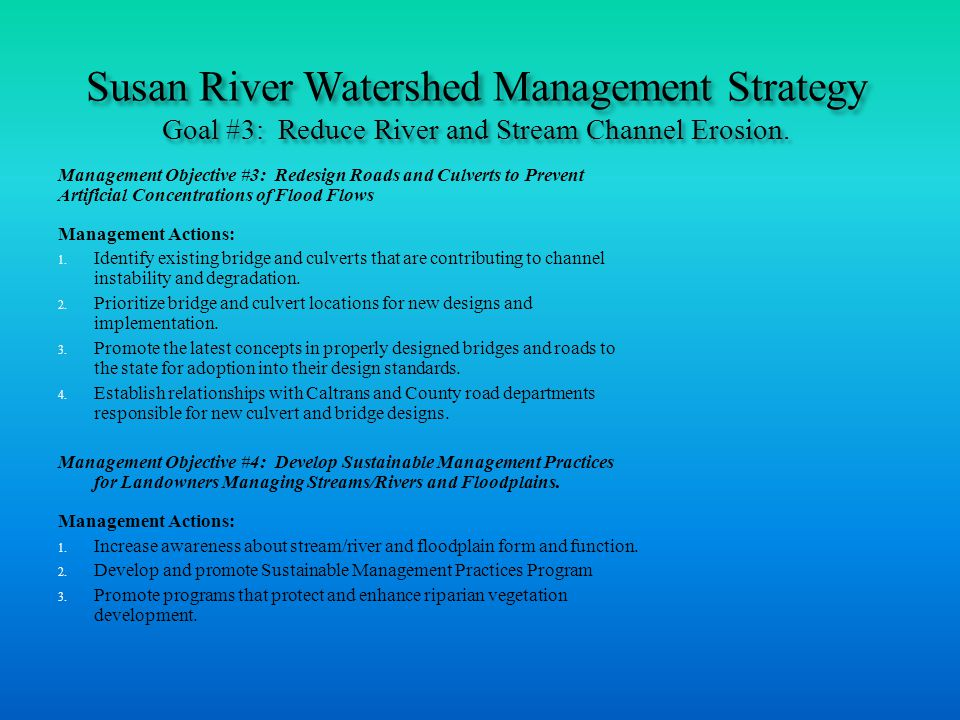 Susan River Watershed Management Strategy Goal #3: Reduce River and Stream Channel Erosion.