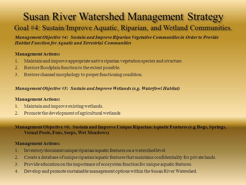 Susan River Watershed Management Strategy Goal #4: Sustain/Improve Aquatic, Riparian, and Wetland Communities.