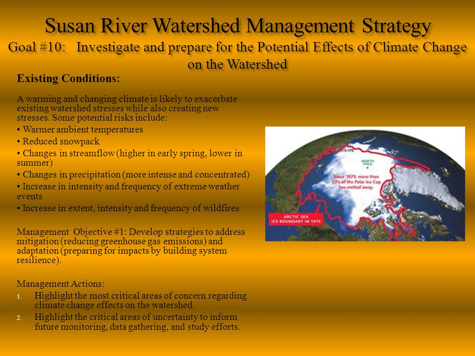 Susan River Watershed Management Strategy Goal #10: Investigate and prepare for the Potential Effects of Climate Change on the Watershed