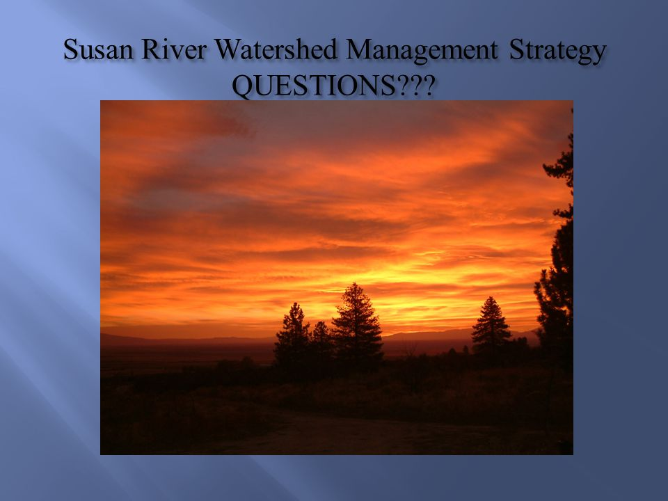 Susan River Watershed Management Strategy QUESTIONS