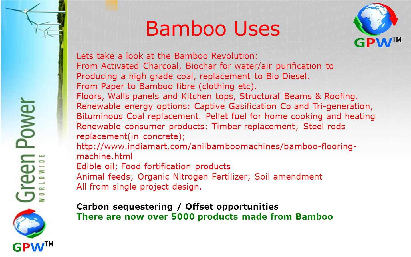 Bamboo Uses Lets take a look at the Bamboo Revolution: