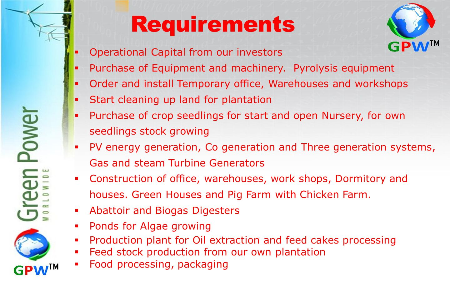 Requirements Operational Capital from our investors