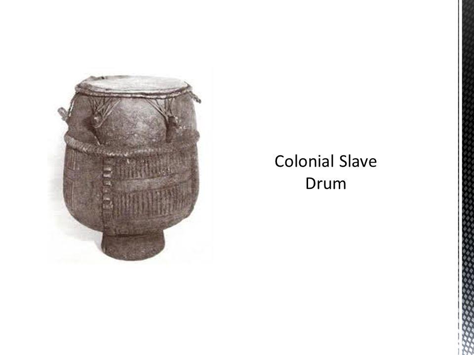 Colonial Slave Drum