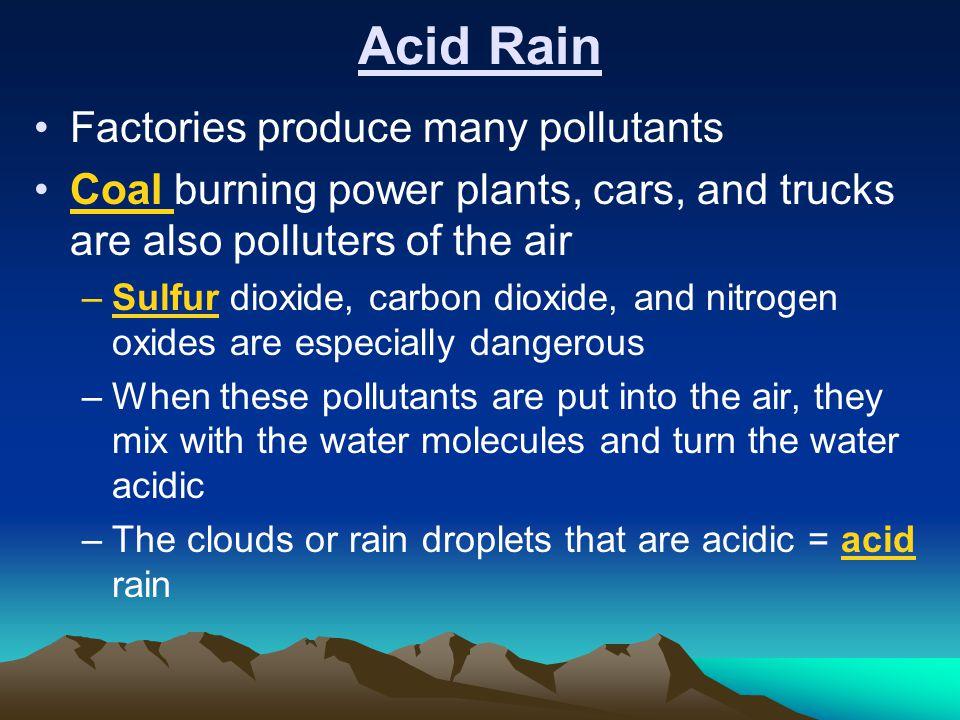 Acid Rain Factories produce many pollutants