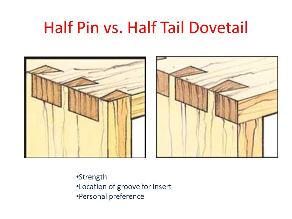 Half Pin vs. Half Tail Dovetail