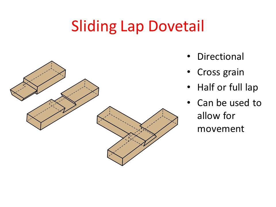 Sliding Lap Dovetail Directional Cross grain Half or full lap