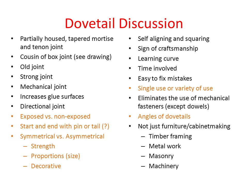 Dovetail Discussion Partially housed, tapered mortise and tenon joint