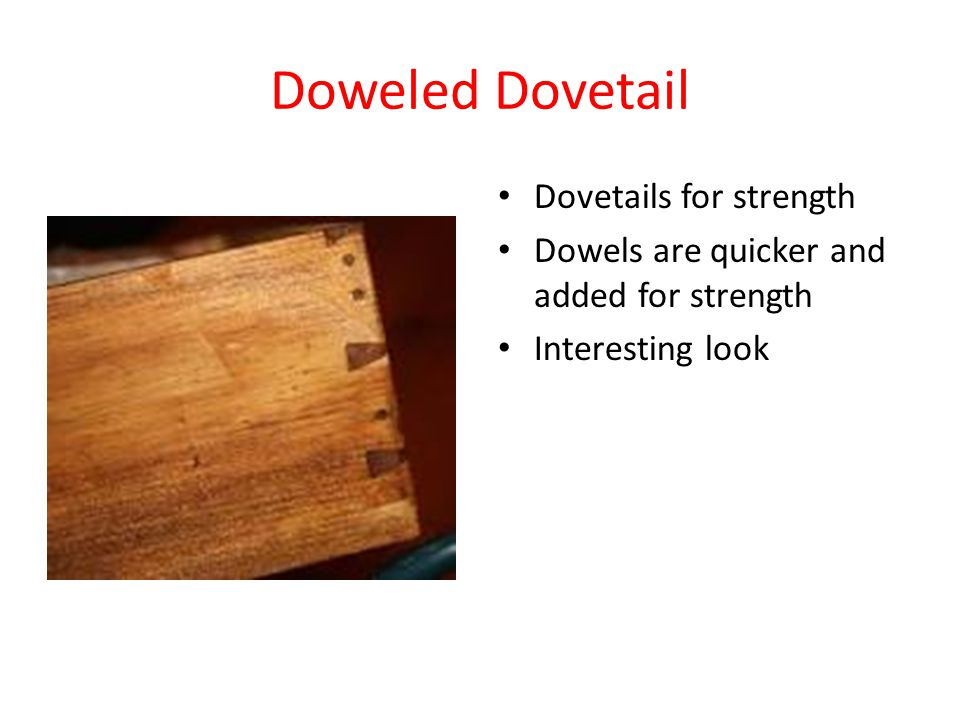Doweled Dovetail Dovetails for strength