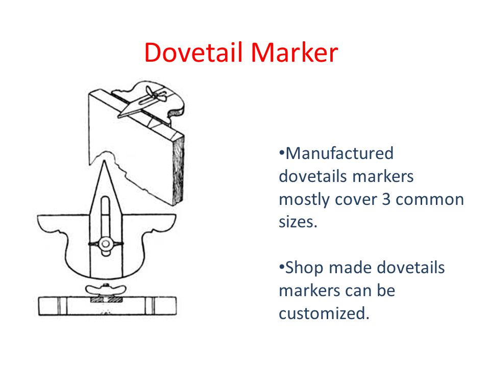 Dovetail Marker Manufactured dovetails markers mostly cover 3 common sizes.