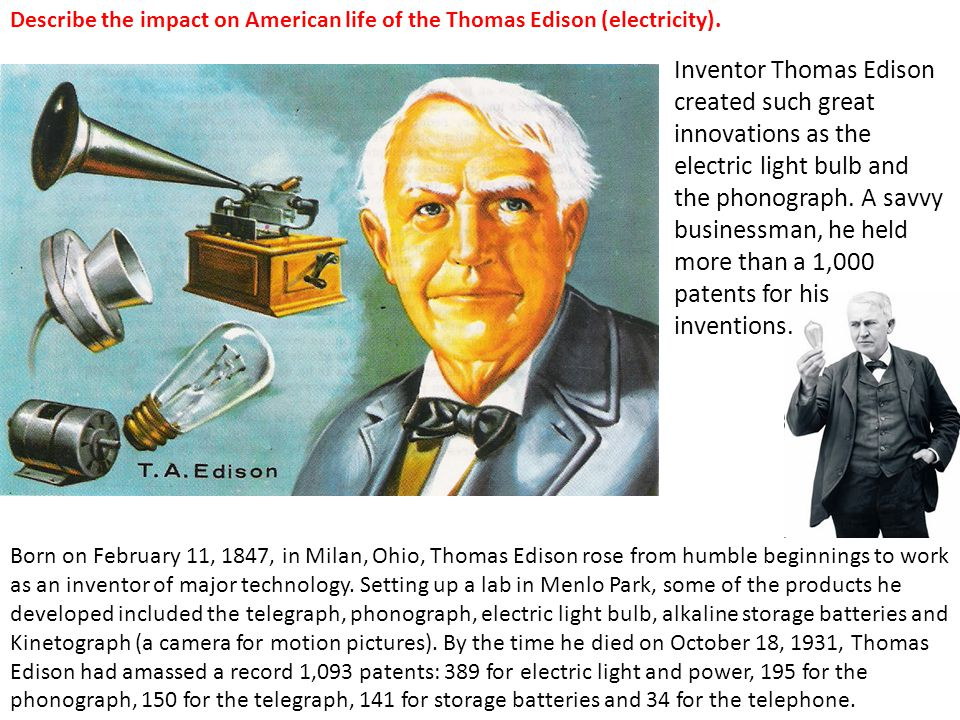 Describe the impact on American life of the Thomas Edison (electricity).