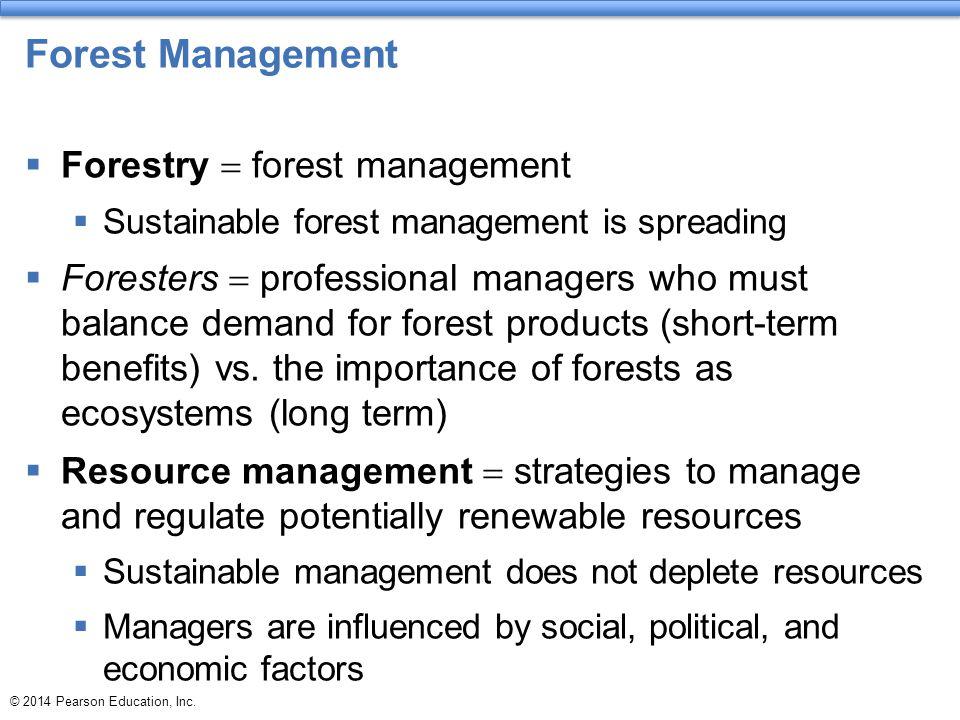 Forest Management Forestry = forest management