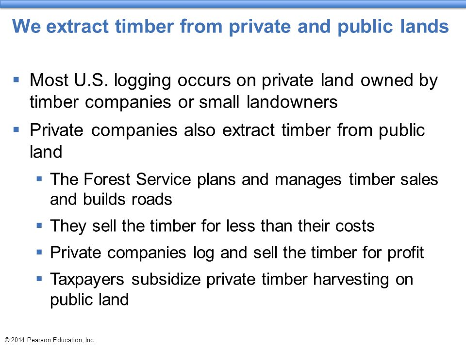 We extract timber from private and public lands