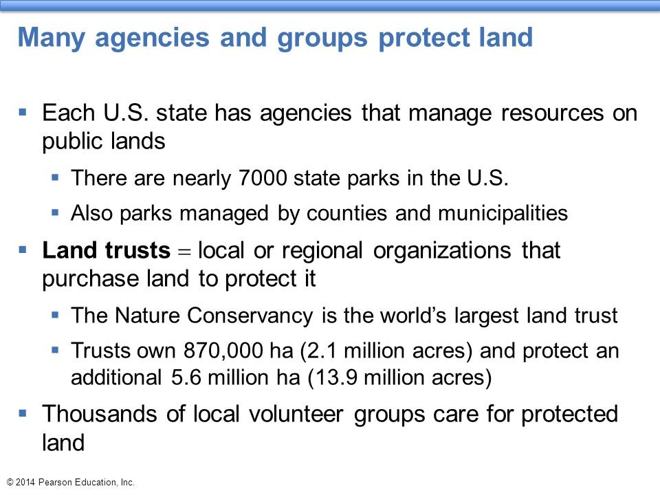 Many agencies and groups protect land