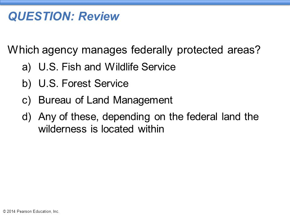 QUESTION: Review Which agency manages federally protected areas