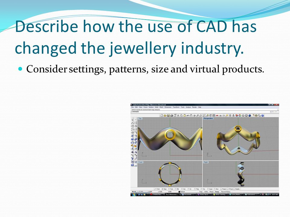 Describe how the use of CAD has changed the jewellery industry.