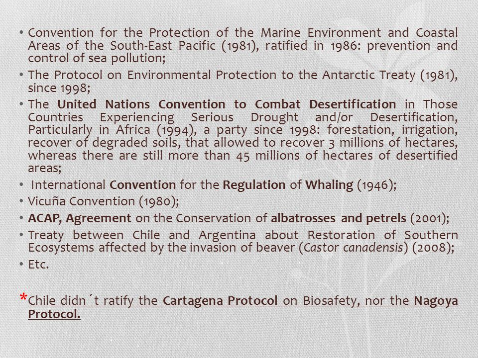 Convention for the Protection of the Marine Environment and Coastal Areas of the South-East Pacific (1981), ratified in 1986: prevention and control of sea pollution;