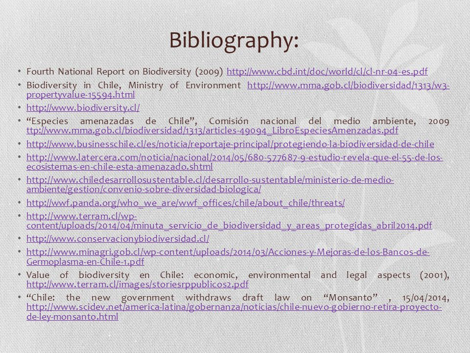 Bibliography: Fourth National Report on Biodiversity (2009) http://www.cbd.int/doc/world/cl/cl-nr-04-es.pdf.
