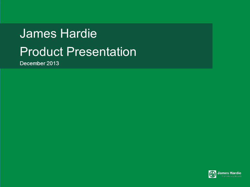 James Hardie Product Presentation December 2013
