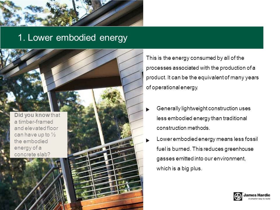 1. Lower embodied energy