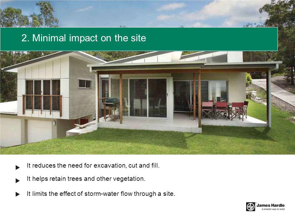 2. Minimal impact on the site