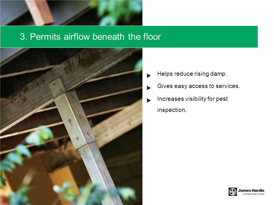 3. Permits airflow beneath the floor