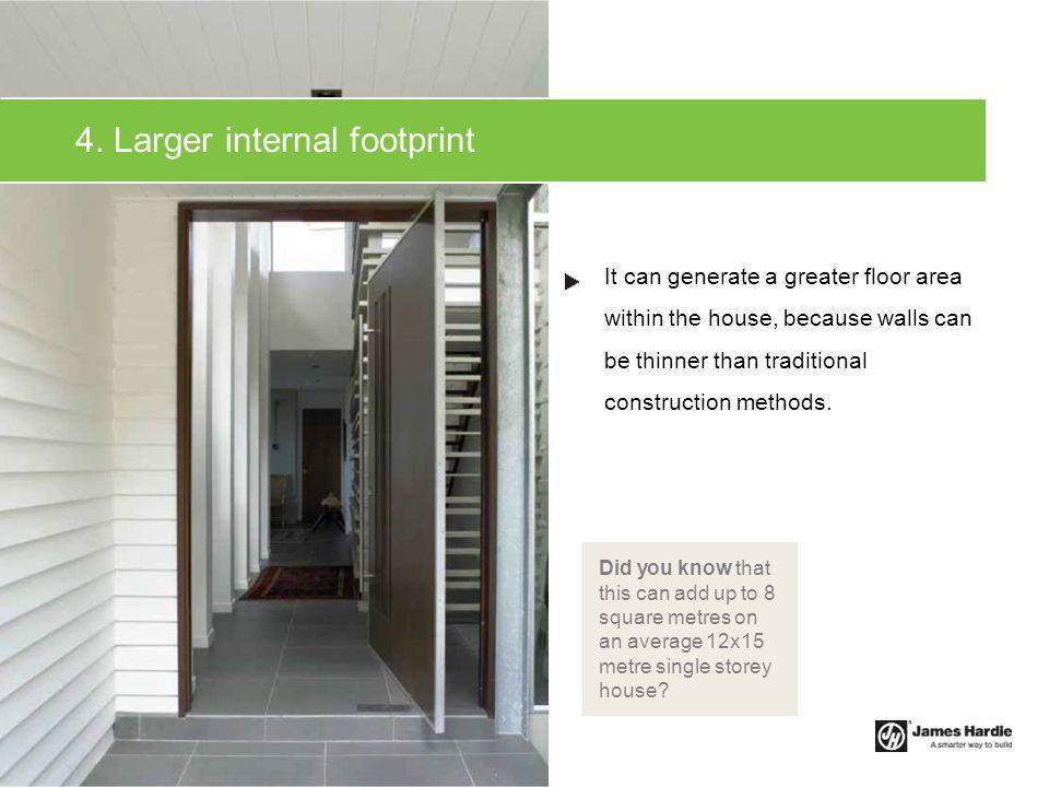 4. Larger internal footprint