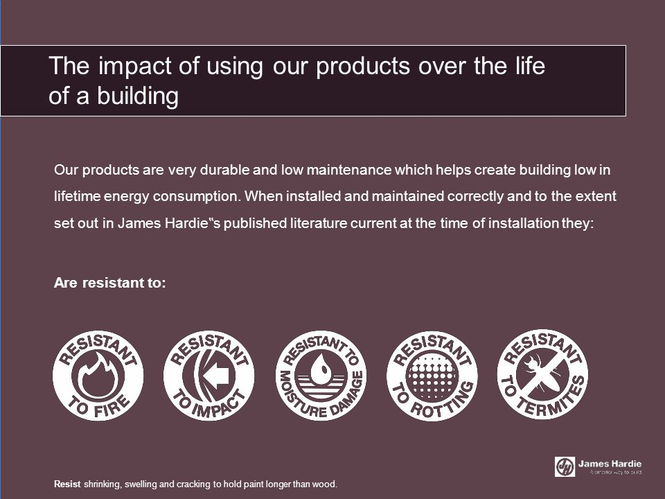 The impact of using our products over the life of a building