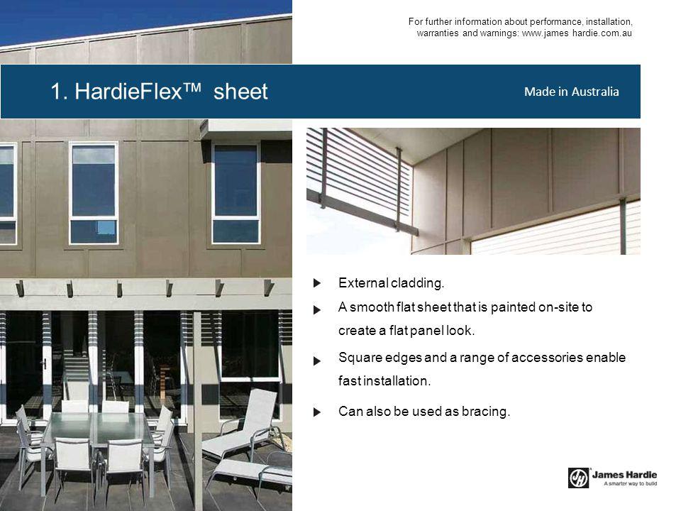 1. HardieFlex™ sheet Made in Australia External cladding.