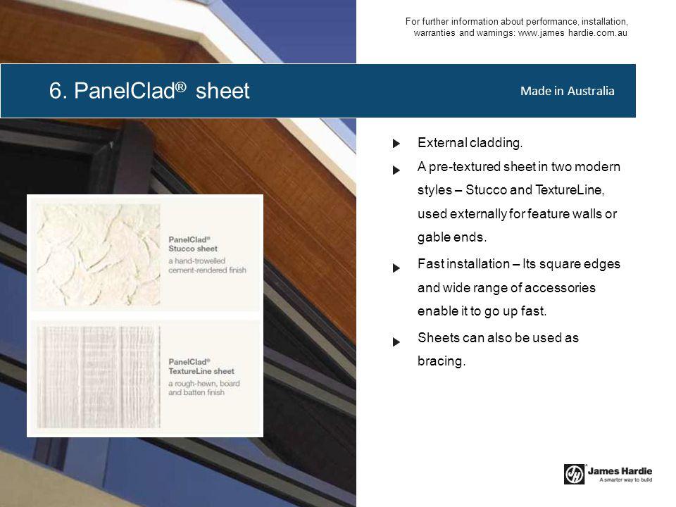 6. PanelClad® sheet Made in Australia External cladding.