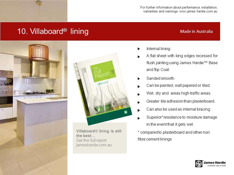 10. Villaboard® lining Made in Australia Internal lining.