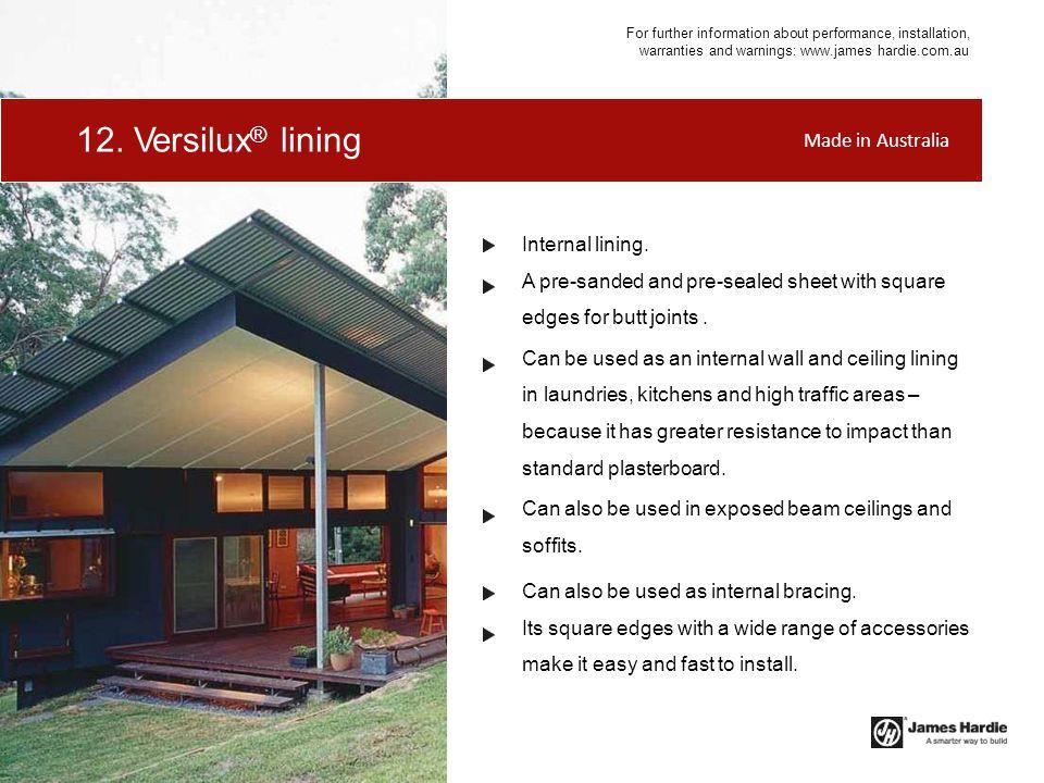 12. Versilux® lining Made in Australia Internal lining.