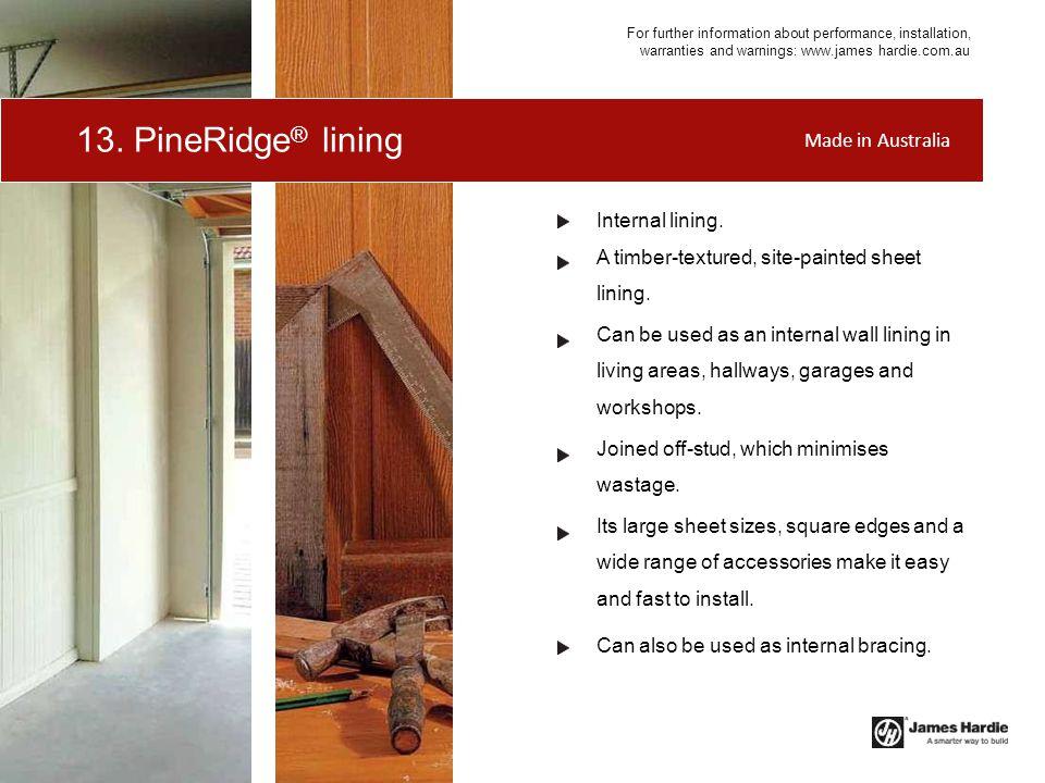 13. PineRidge® lining Made in Australia Internal lining.