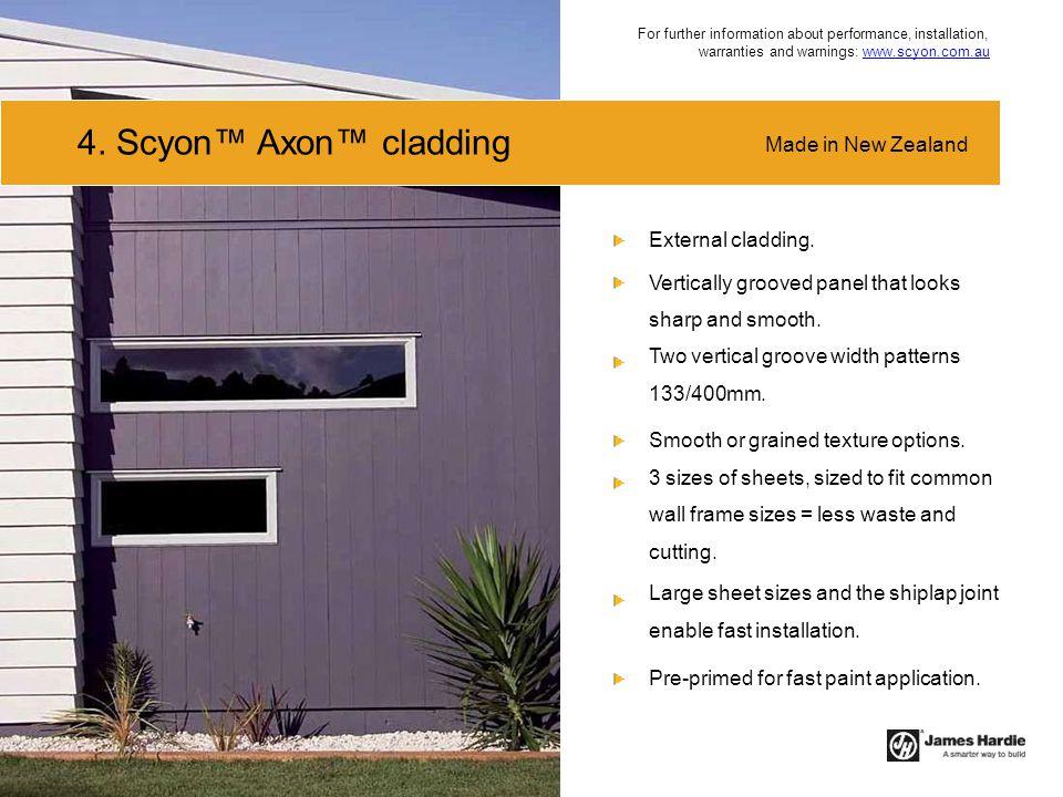 4. Scyon™ Axon™ cladding Made in New Zealand External cladding.