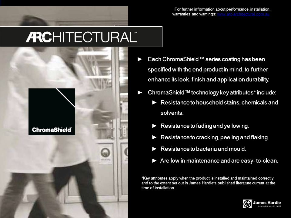 ► ChromaShield™ technology key attributes* include: