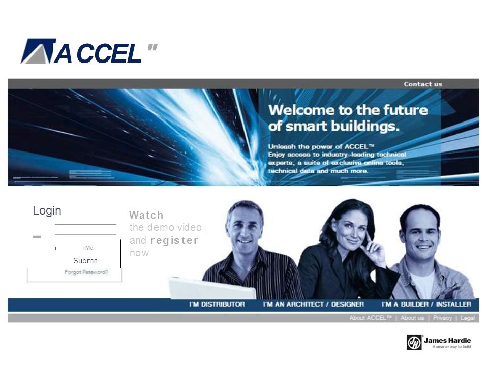 ACCEL Login Watch the demo video and register now - r rMe Submit