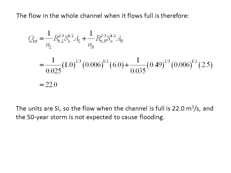 The flow in the whole channel when it flows full is therefore: