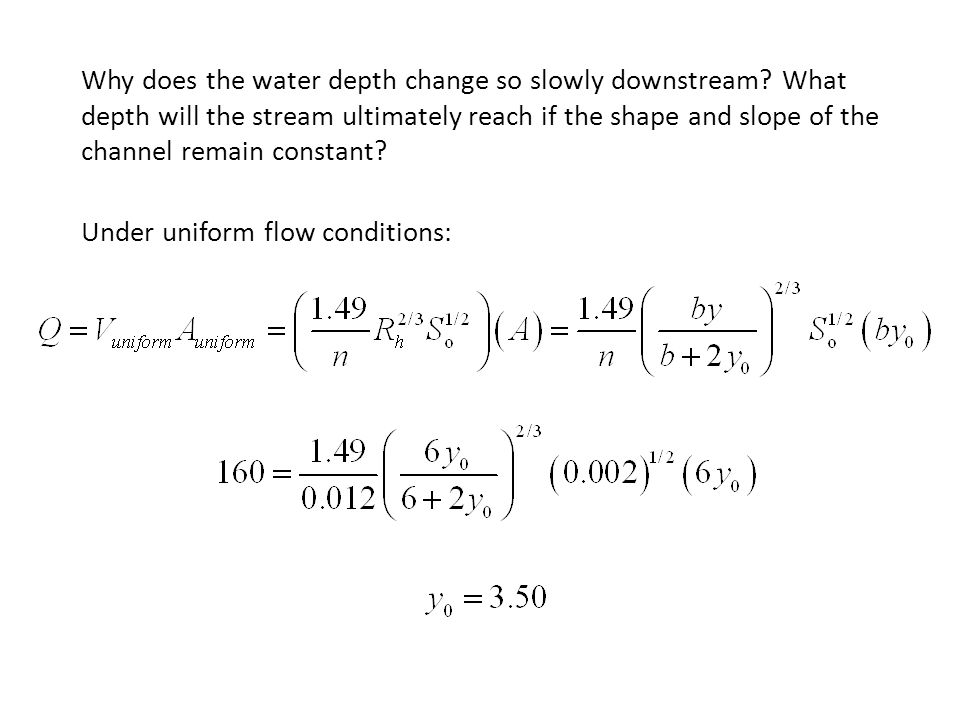 Why does the water depth change so slowly downstream