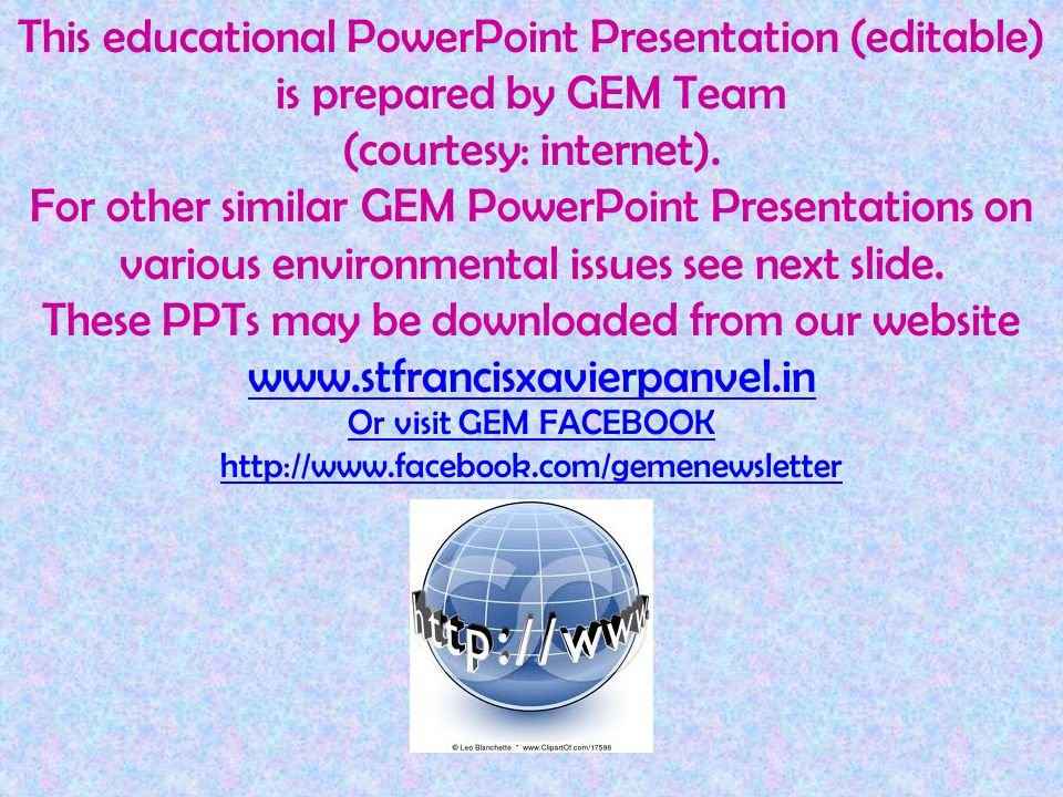 This educational PowerPoint Presentation (editable) is prepared by GEM Team