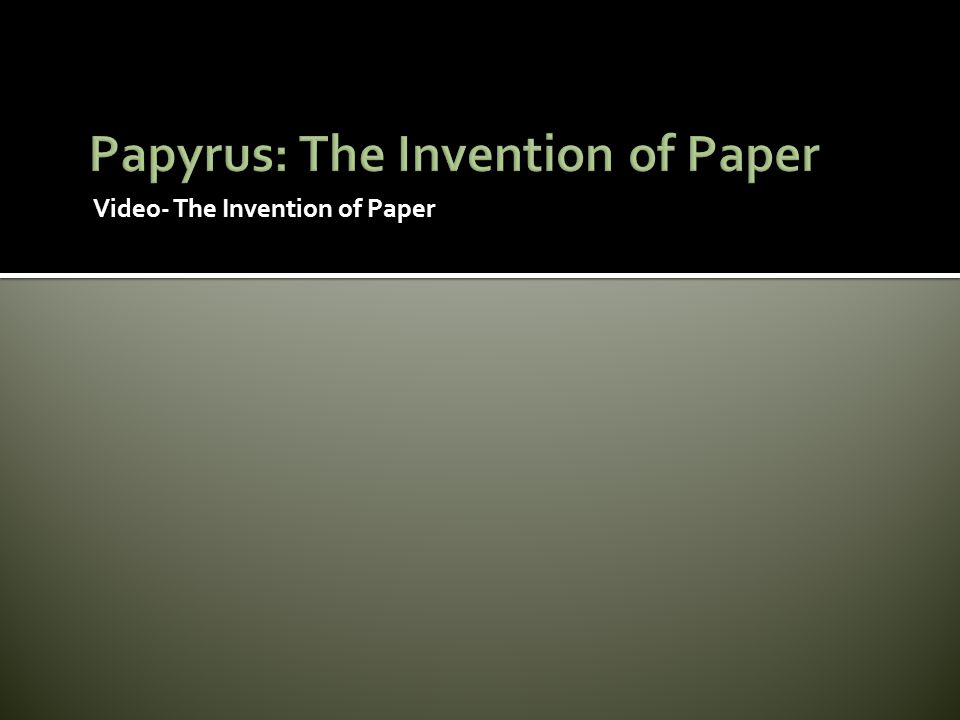 Papyrus: The Invention of Paper
