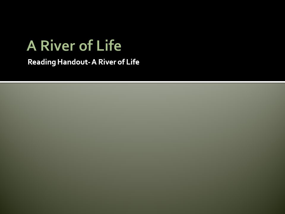 A River of Life Reading Handout- A River of Life