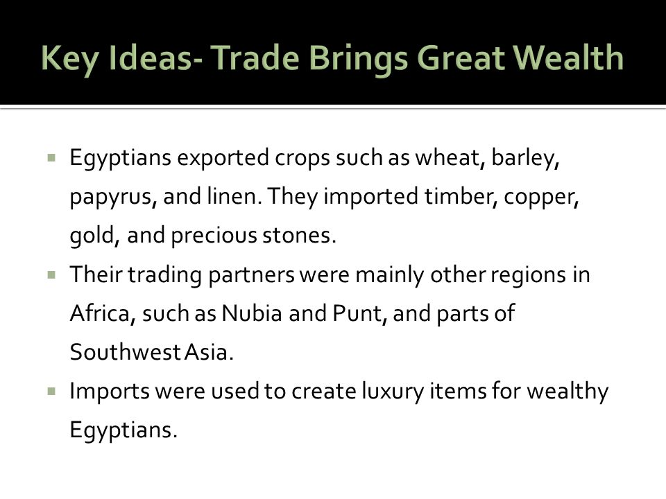 Key Ideas- Trade Brings Great Wealth