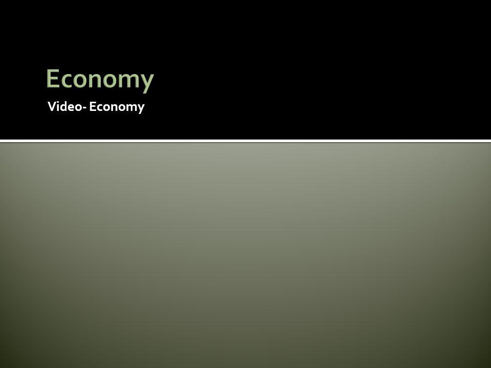 Economy Video- Economy