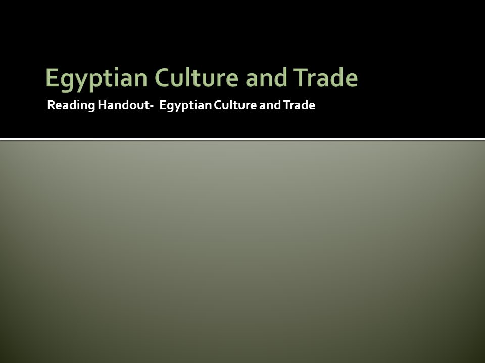 Egyptian Culture and Trade