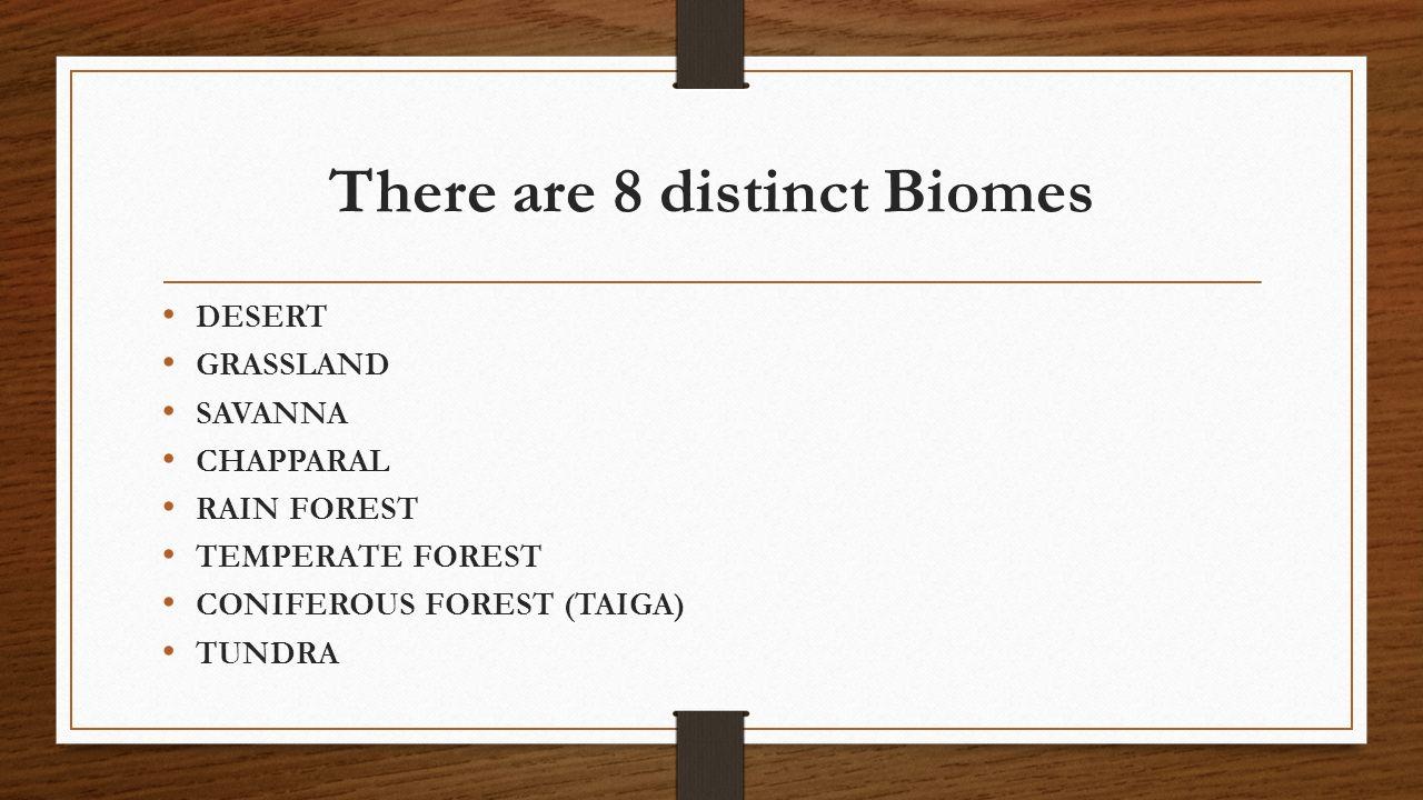 There are 8 distinct Biomes