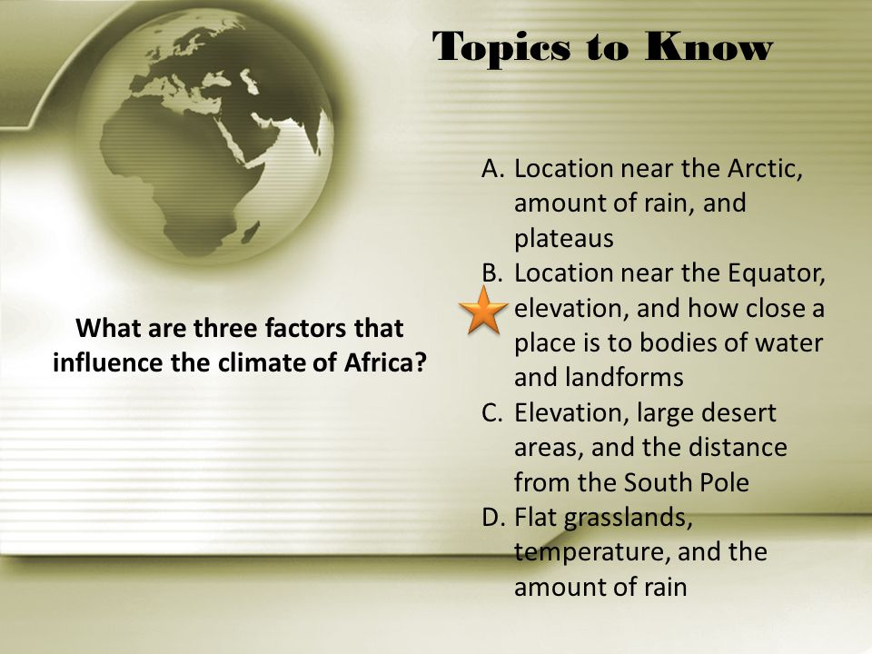 What are three factors that influence the climate of Africa