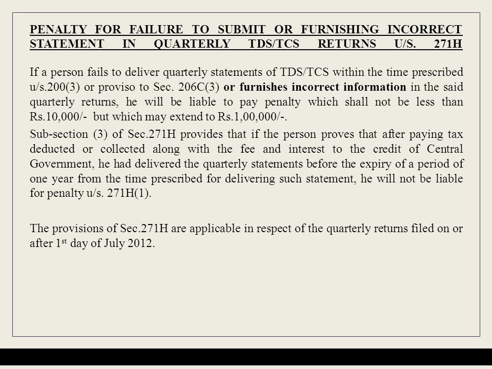 PENALTY FOR FAILURE TO SUBMIT OR FURNISHING INCORRECT STATEMENT IN QUARTERLY TDS/TCS RETURNS U/S. 271H