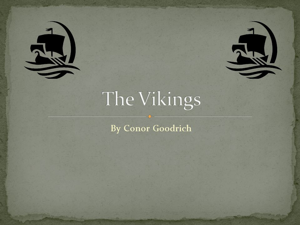 The Vikings By Conor Goodrich