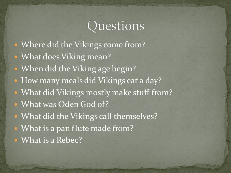 Questions Where did the Vikings come from What does Viking mean