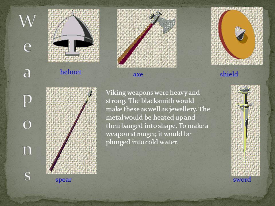 Weapons helmet axe shield