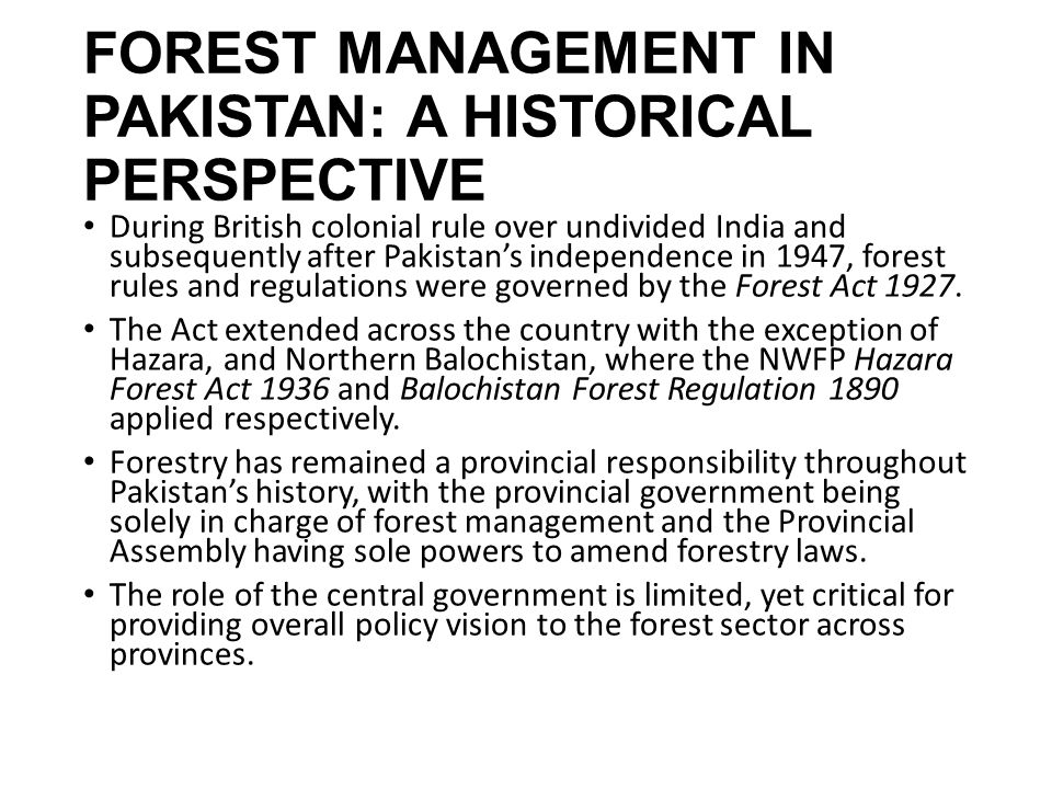 FOREST MANAGEMENT IN PAKISTAN: A HISTORICAL PERSPECTIVE